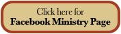 Click here for  Facebook Ministry Page   Videos and Blog